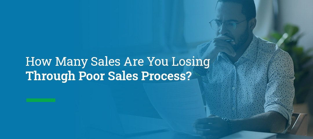 How Many Sales Are You Losing Through Poor Sales Process?