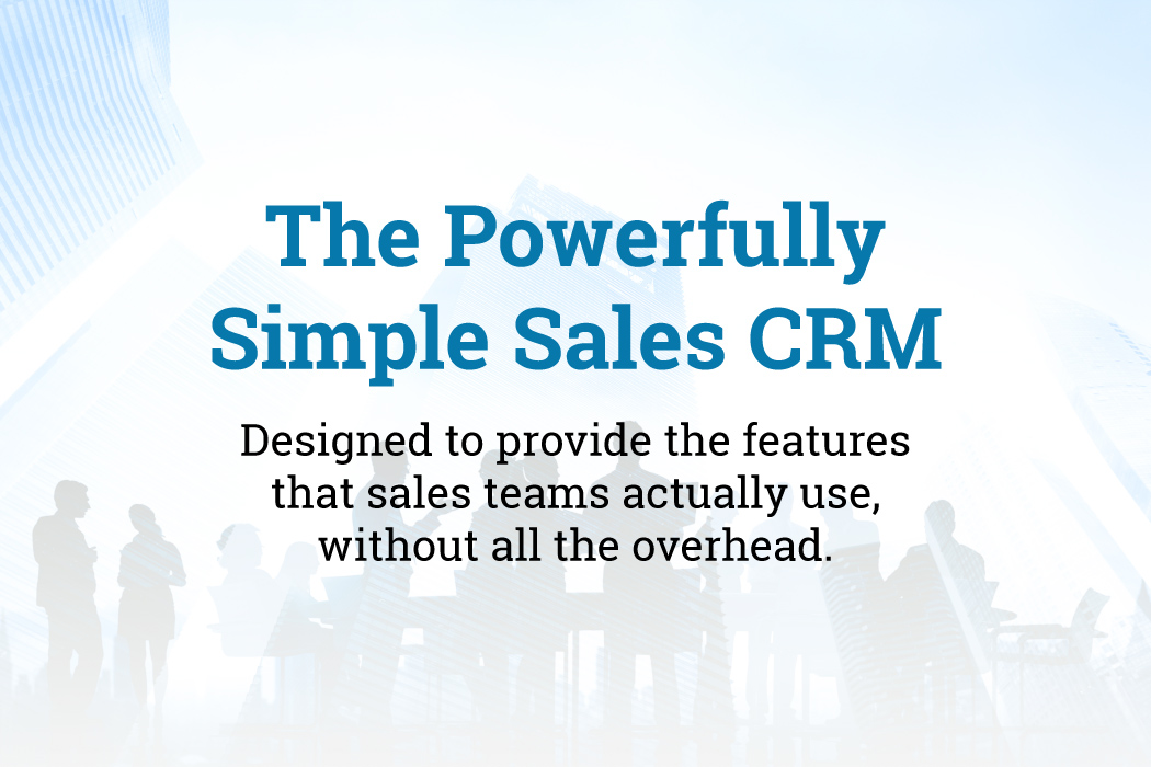 The Powerfully Simple Sales CRM