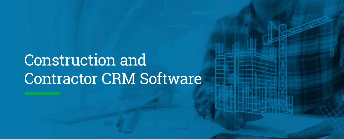 "A banner images displaying ""Construction and Contractor CRM software"""